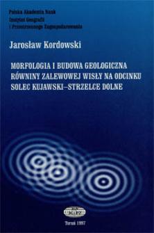 Morfologia i budowa geologiczna równiny zalewowej Wisły na odcinku Solec Kujawski - Strzelce Dolne
