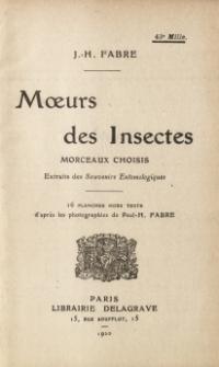 Moeurs des insectes : morceaux choisis extraits des Souvenirs Entomologiques