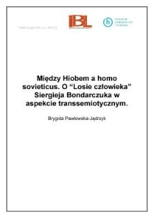 """Między Hiobem ahomo sovieticus. O """"Losie człowieka"""" Siergieja Bondarczuka w aspekcie transsemiotycznym"""
