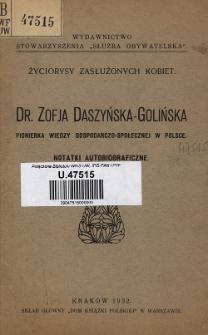 Dr. Zofja Daszyńska-Golińska : pionierka wiedzy gospodarczo-społecznej w Polsce : notatki autobiograficzne