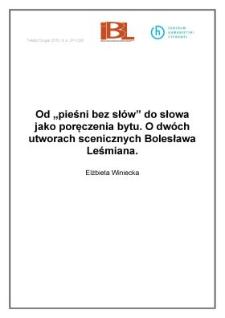 """Od """"pieśni bez słów"""" do słowa jako poręczenia bytu. O dwóch utworach scenicznych Bolesława Leśmiana"""