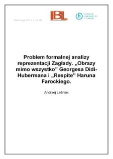 """Problem formalnej analizy reprezentacji Zagłady. """"Obrazy mimo wszystko"""" Georgesa Didi-Hubermana i """"Respite"""" Haruna Farockiego"""