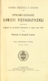 Sprawozdanie Komisji Fizjograficznej T. 44 (1909)