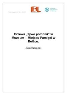 """Drzewa """"żywe pomniki"""" w Muzeum-Miejscu Pamięci w Bełżcu"""