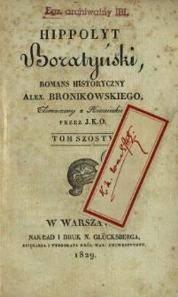 Hippolyt Boratyński : romans historyczny. T. 6