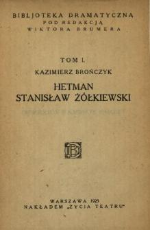 Hetman Stanisław Żółkiewski : dramat w 3 częściach