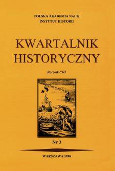 Kwartalnik Historyczny R. 103 nr 3 (1996),, Przeglądy - Propozycje - Polemiki