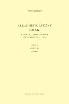 Województwo krakowskie w drugiej połowie XVI wieku ; Cz. 2, Komentarz, indeksy