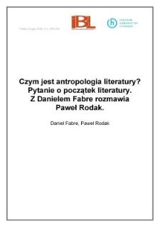 Czym jest antropologia literatury? Pytanie o początek literatury. Z Danielem Fabre rozmawia Paweł Rodak
