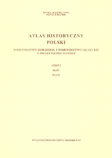 Województwo sieradzkie i województwo łęczyckie w drugiej połowie XVI wieku ; Cz. 1, Mapy, plany