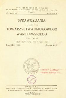 Sprawozdania z Posiedzeń Towarzystwa Naukowego Warszawskiego. Wydział 3, Nauk Matematyczno-Fizycznych. Rok XXII 1929. Zeszyt 7-9
