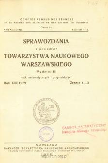 Sprawozdania z Posiedzeń Towarzystwa Naukowego Warszawskiego. Wydział 3, Nauk Matematyczno-Fizycznych. Rok XXII 1929. Zeszyt 1-3