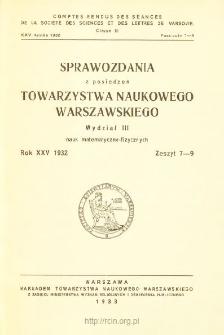 Sprawozdania z Posiedzeń Towarzystwa Naukowego Warszawskiego, Wydział 3, Nauk Matematyczno-Fizycznych. Rok XXV 1932. Zeszyt 7-9
