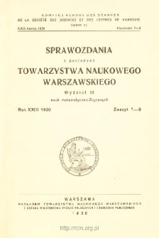 Sprawozdania z Posiedzeń Towarzystwa Naukowego Warszawskiego, Wydział 3, Nauk Matematyczno-Fizycznych. Rok XXIII 1930. Zeszyt 7-9