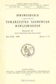 Sprawozdania z Posiedzeń Towarzystwa Naukowego Warszawskiego. Wydział 3, Nauk Matematyczno-Fizycznych Rok XXIX 1936. zeszyt 1-3