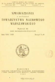 Sprawozdania z Posiedzeń Towarzystwa Naukowego Warszawskiego. Wydział 3, Nauk Matematyczno-Fizycznych. Rok XXX 1937. Zeszyt 7-9