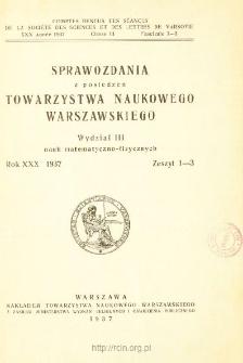 Sprawozdania z Posiedzeń Towarzystwa Naukowego Warszawskiego. Wydział 3, Nauk Matematyczno-Fizycznych. Rok XXX 1937. Zeszyt 1-3