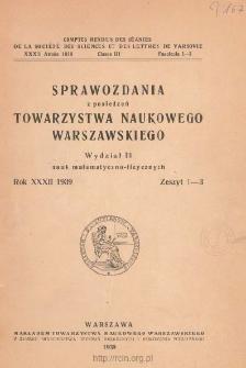 Sprawozdania z Posiedzeń Towarzystwa Naukowego Warszawskiego. Wydział 3, Nauk Matematyczno-Fizycznych. Rok XXXII 1939. Zeszyt 1-3