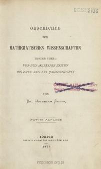 Geschichte der mathematischen Wissenschaften. T. 1, Von den aeltesten Zeiten bis ende des XVI. Jahrhunderts