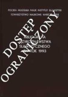 Bibliografia Językoznawstwa Slawistycznego Za Rok 1993, z uzupełnieniami za Rok 1992. [Cz.] 1 (wyd. 1996)