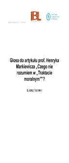 """Glosa do artykułu prof. Henryka Markiewicza Czego nie rozumiem w """"Traktacie moralnym""""?"""