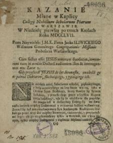 Kazanie Miane w Kaplicy Collegij Nobilium Scholarum Piarum w Warszawie W Niedzielę pierwszą po trzech Krolach Roku MDCCLVII.