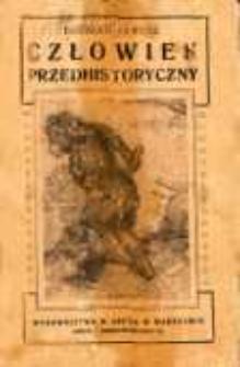 Człowiek przedhistoryczny : dzieje kultury przedhistorycznej Europy