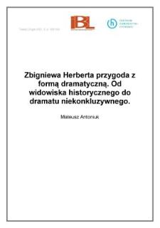 Zbigniewa Herberta przygoda zformą dramatyczną. Od widowiska historycznego do dramatu niekonkluzywnego