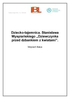 """Dziecko-tajemnica. Stanisława Wyspiańskiego """"Dziewczynka przed dzbankiem zkwiatami"""""""