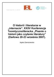 """O historii iliteraturze w""""internacie"""". XXXV Konferencja Teoretycznoliteracka """"Pisanie ohistorii jako czytanie literatury"""" (Darłowo 20-23 września 2007)"""