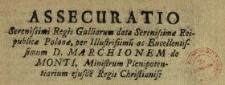 Assecuratio Serenissimi Regis Galliarum data Serenissimæ Reipublicæ Polonæ, per Illustrissimu[m] ac Exellentissimum D. Marchionem de Monti, Ministrum Plenipotentiarium ejusde[m] Regis Christianis : [Dat.:] [...] Varsaviæ Die 4ta 7bris Anno 1733