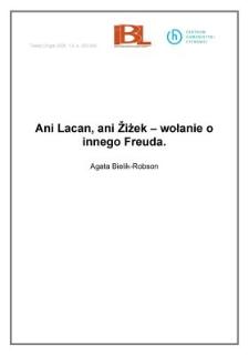 Ani Lacan, ani Zizek - wołanie o innego Freuda