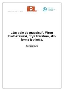 """""""Ja: pole do przepisu"""". Miron Białoszewski, czyl literatura jako forma istnienia"""