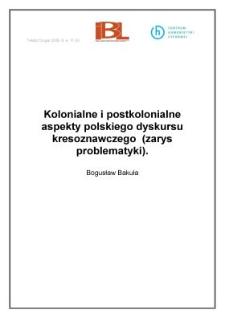 Kolonialne i postkolonialne aspekty polskiego dyskursu kresoznawczego (zarys problematyki)