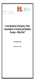 In the Shadow of Empires: Post-colonialism in Central and Eastern Europe – Why Not?