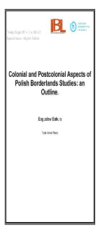 Colonial and Postcolonial Aspects of Polish Borderlands Studies: an Outline