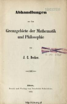 Abhandlungen aus dem Grenzgebiete der Mathematik und Philosophie
