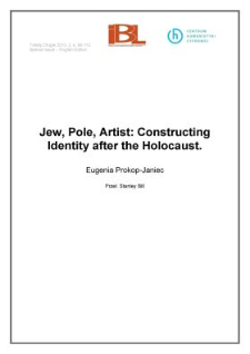 Jew, Pole, Artist: Constructing Identity after the Holocaust