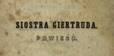 Siostra Giertruda : powieść wierszem napisana