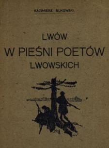 Lwów w pieśni poetów lwowskich : antologia I/XI 1918-I/V 1919
