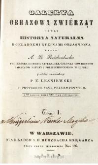 Galerya obrazowa zwiérząt czyli Historya naturalna dokładnemi rycinami objaśniona. T. 1