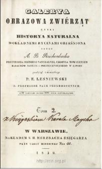 Galerya obrazowa zwiérząt czyli Historya naturalna dokładnemi rycinami objaśniona. T. 2