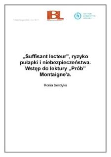 """""""Suffisant lecteur"""", ryzyko, pułapki iniebezpieczeństwa. Wstęp do lektury """"Prób"""" Montaigne'a"""
