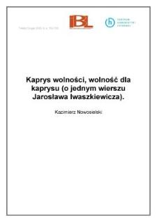 Kaprys wolności, wolność dla kaprysu (o jednym wierszu Jarosława Iwaszkiewicza)