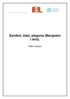 Symbol, ślad, alegoria (Benjamin i inni)