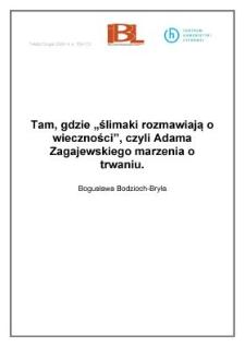 """Tam, gdzie """"ślimaki rozmawiają o wieczności"""", czyli Adama Zagajewskiego marzenia o trwaniu"""