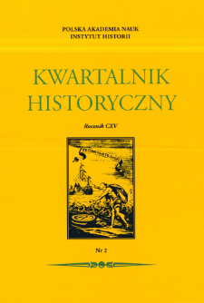 Kwartalnik Historyczny R. 115 nr 2 (2008), Przeglądy - Polemiki - Propozycje