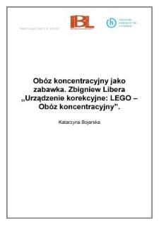 """Obóz koncentracyjny jako zabawka. Zbigniew Libera """"Urządzenie korekcyjne: LEGO - Obóz koncentracyjny"""""""