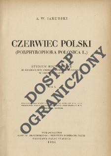 Czerwiec polski (Porphyrophora polonica L.) : studjum historyczne ze szczególnem uwzględnieniem roli czerwca w historji kultury. T. 1