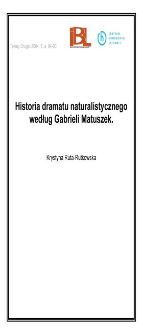 Historia dramatu naturalistycznego według Gabrieli Matuszek